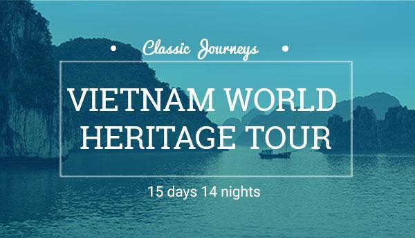 VIETNAM WORLD HERITAGE TOUR 15 DAYS 14 NIGHTS   Ginkgo